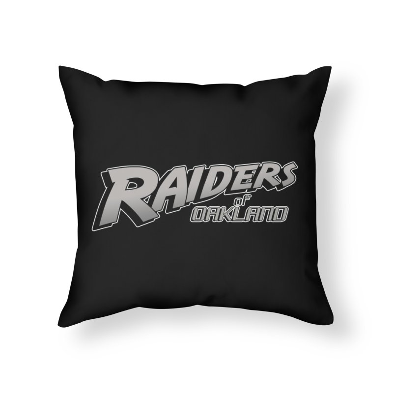 Raiders of Oakland (for now..) Home Throw Pillow by Mike Hampton's T-Shirt Shop