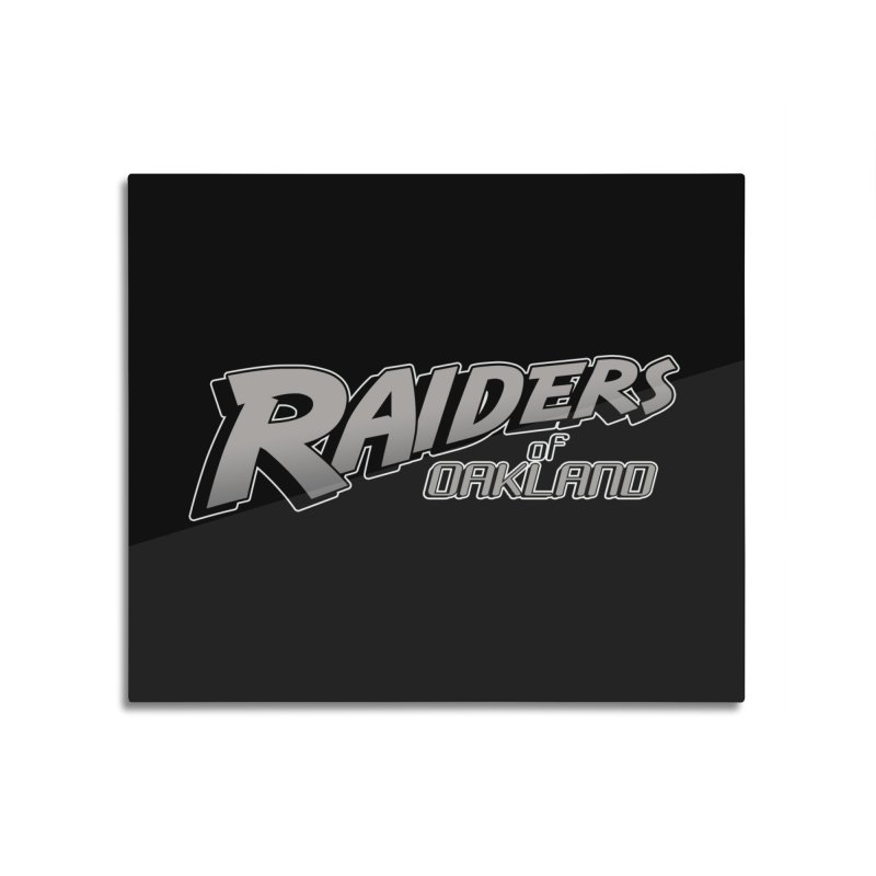 Raiders of Oakland (for now..) Home Mounted Aluminum Print by Mike Hampton's T-Shirt Shop