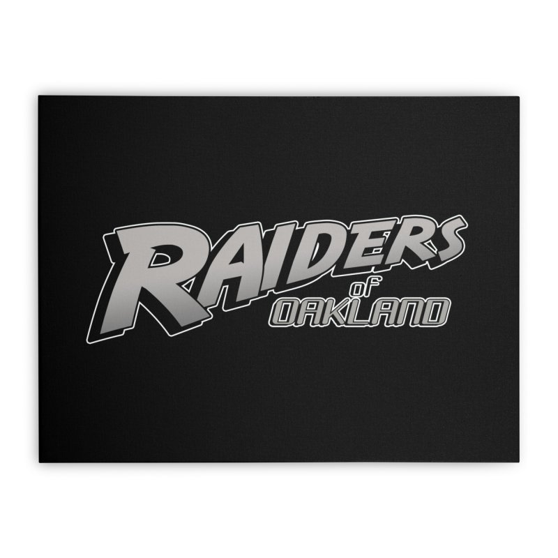 Raiders of Oakland (for now..) Home Stretched Canvas by Mike Hampton's T-Shirt Shop