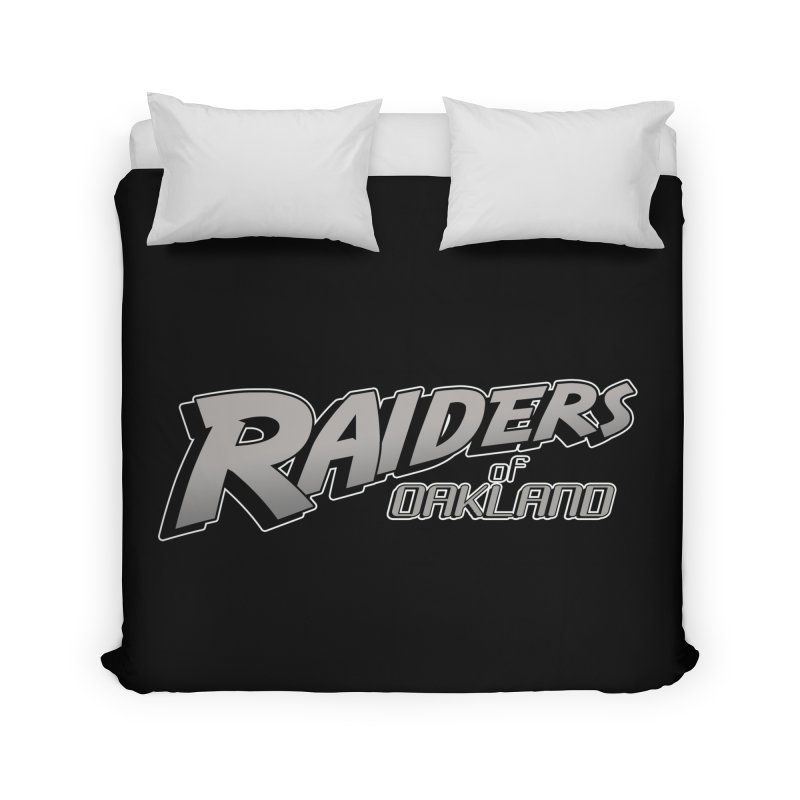 Raiders of Oakland (for now..) Home Duvet by Mike Hampton's T-Shirt Shop