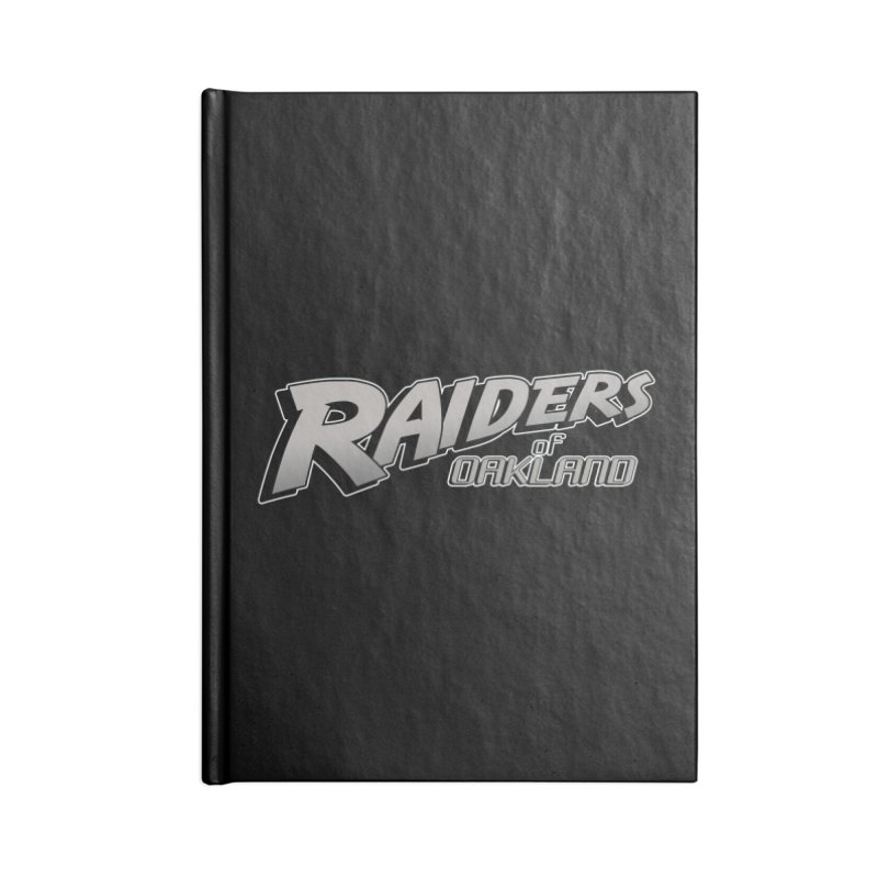 Raiders of Oakland (for now..) Accessories Notebook by Mike Hampton's T-Shirt Shop