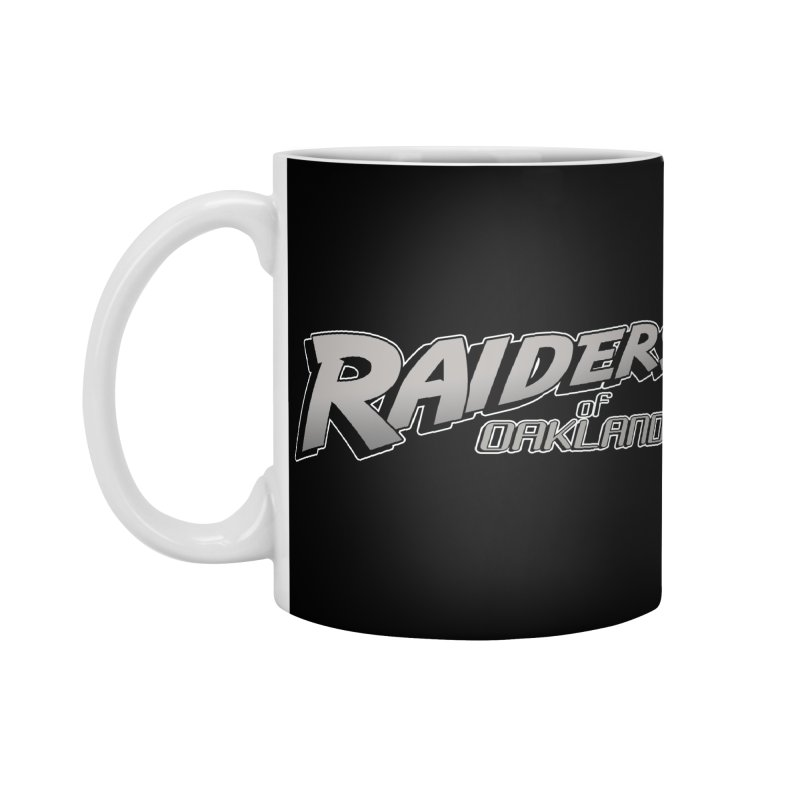 Raiders of Oakland (for now..) Accessories Mug by Mike Hampton's T-Shirt Shop