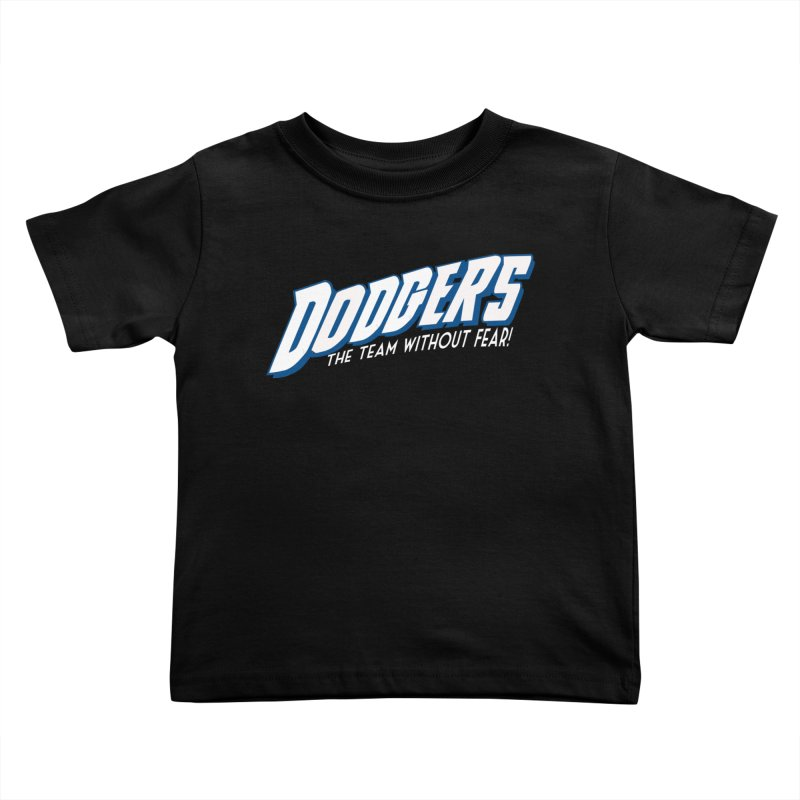 The Team Without Fear! Kids Toddler T-Shirt by Mike Hampton's T-Shirt Shop