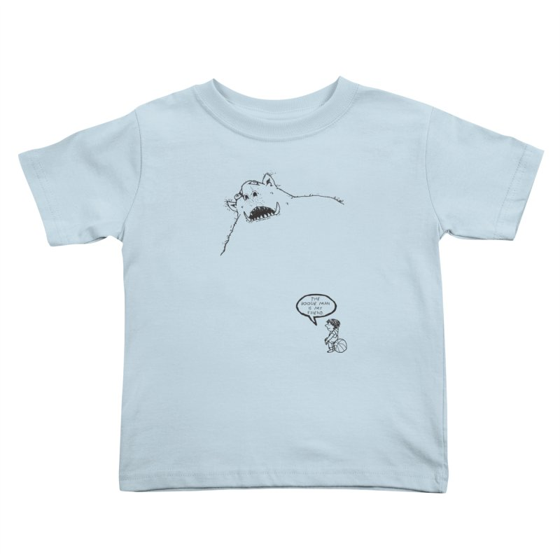 The Boogie Man is my Friend Kids Toddler T-Shirt by Mike Hampton's T-Shirt Shop