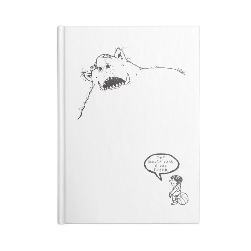 The Boogie Man is my Friend Accessories Lined Journal Notebook by Mike Hampton's T-Shirt Shop