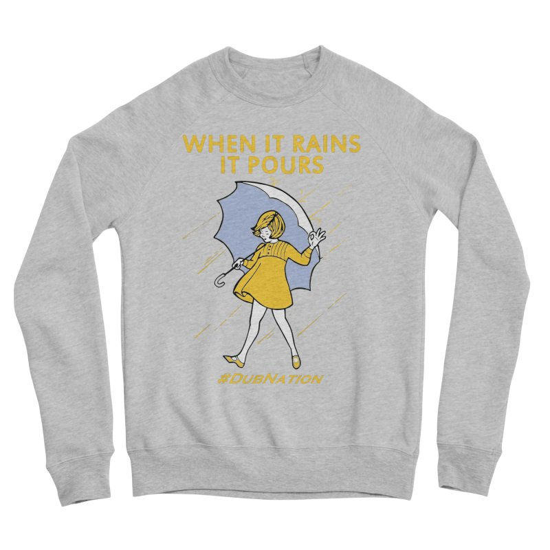 In the Bay When it Rains, it Pours Women's Sponge Fleece Sweatshirt by Mike Hampton's T-Shirt Shop