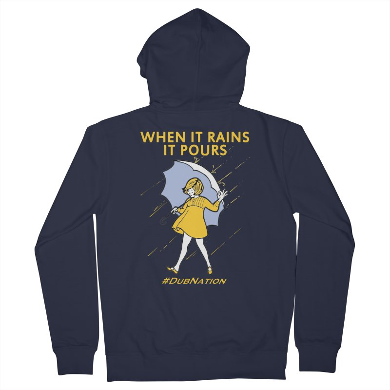 In the Bay When it Rains, it Pours Women's Zip-Up Hoody by Mike Hampton's T-Shirt Shop