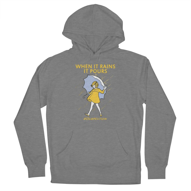 In the Bay When it Rains, it Pours Women's Pullover Hoody by Mike Hampton's T-Shirt Shop