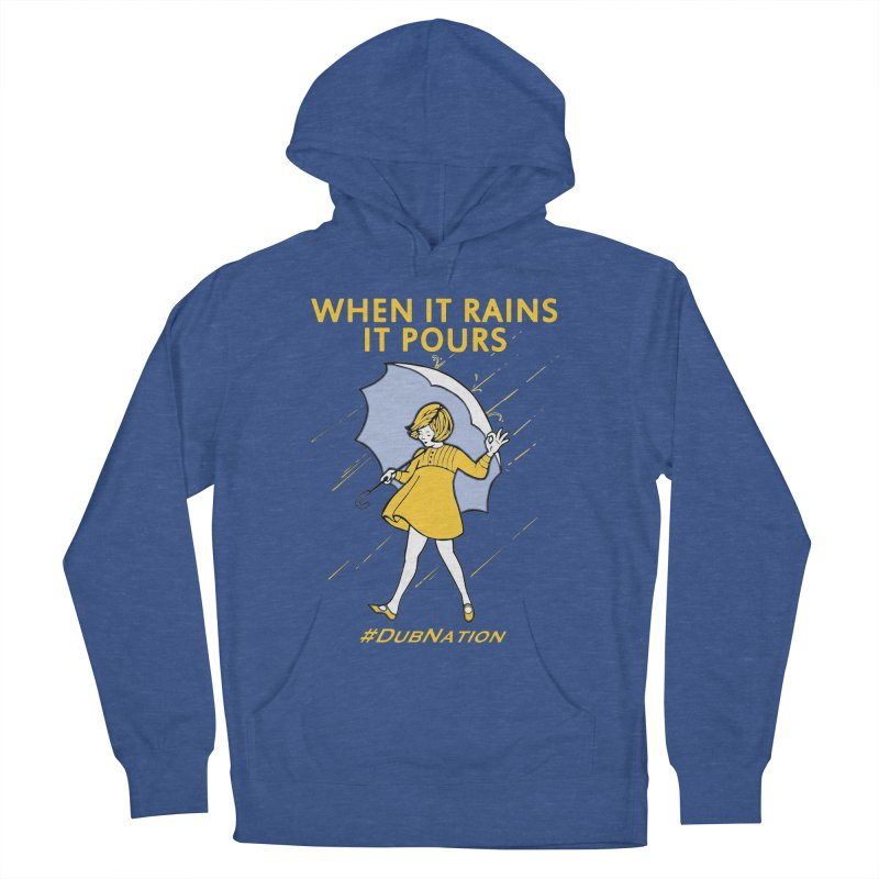 In the Bay When it Rains, it Pours Women's French Terry Pullover Hoody by Mike Hampton's T-Shirt Shop