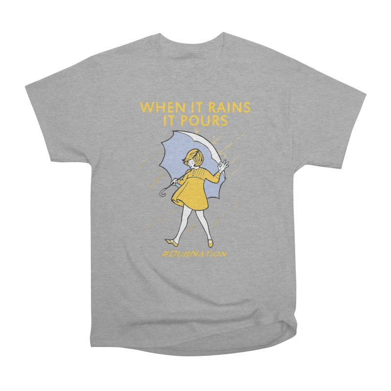 In the Bay When it Rains, it Pours Women's Heavyweight Unisex T-Shirt by Mike Hampton's T-Shirt Shop