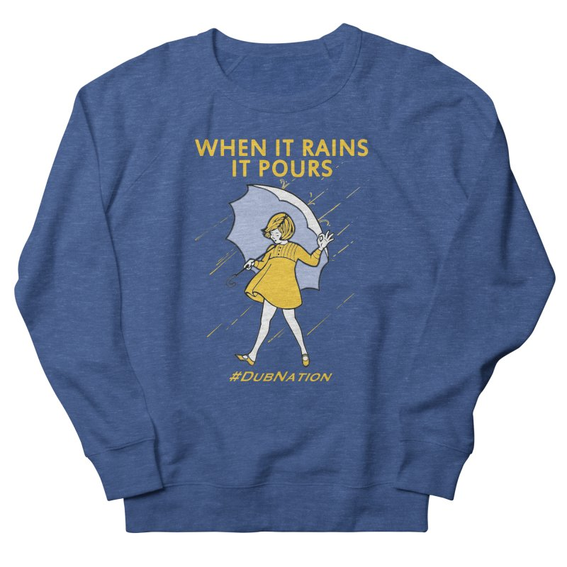 In the Bay When it Rains, it Pours Women's French Terry Sweatshirt by Mike Hampton's T-Shirt Shop