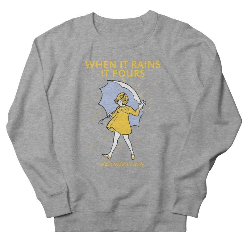 In the Bay When it Rains, it Pours Women's French Terry Sweatshirt by Mike Hampton's T-Shirt Shop