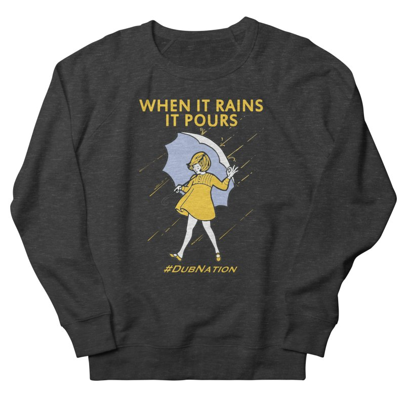 In the Bay When it Rains, it Pours Men's French Terry Sweatshirt by Mike Hampton's T-Shirt Shop