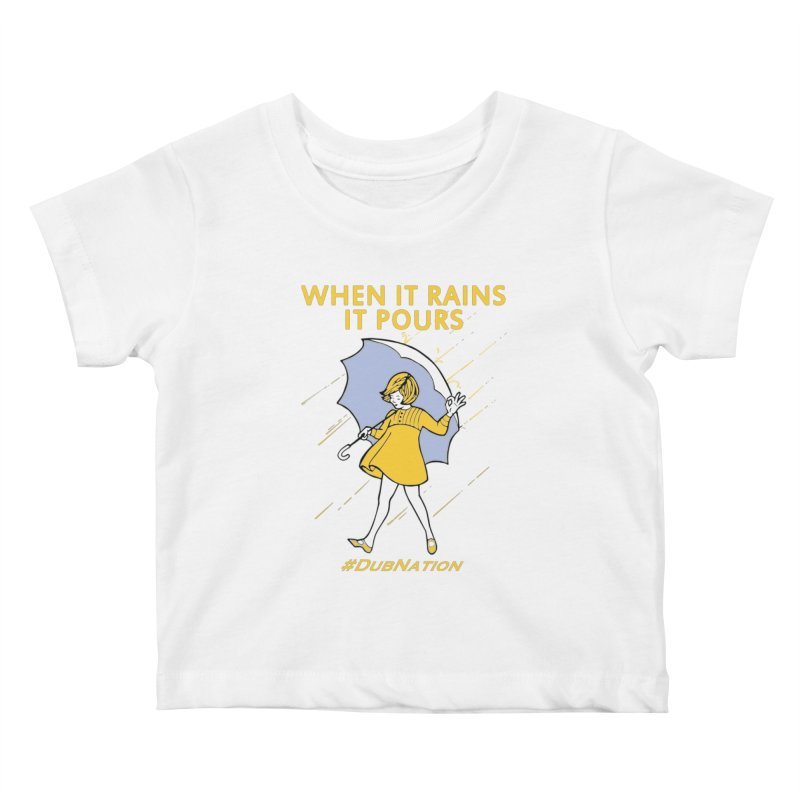 In the Bay When it Rains, it Pours Kids Baby T-Shirt by Mike Hampton's T-Shirt Shop