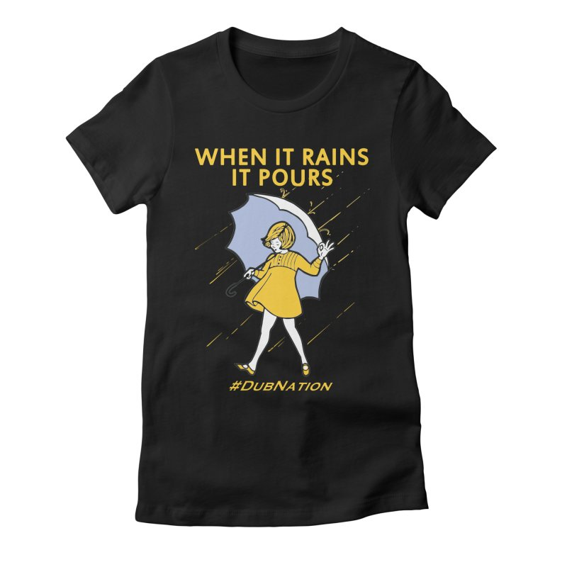 In the Bay When it Rains, it Pours Women's Fitted T-Shirt by Mike Hampton's T-Shirt Shop