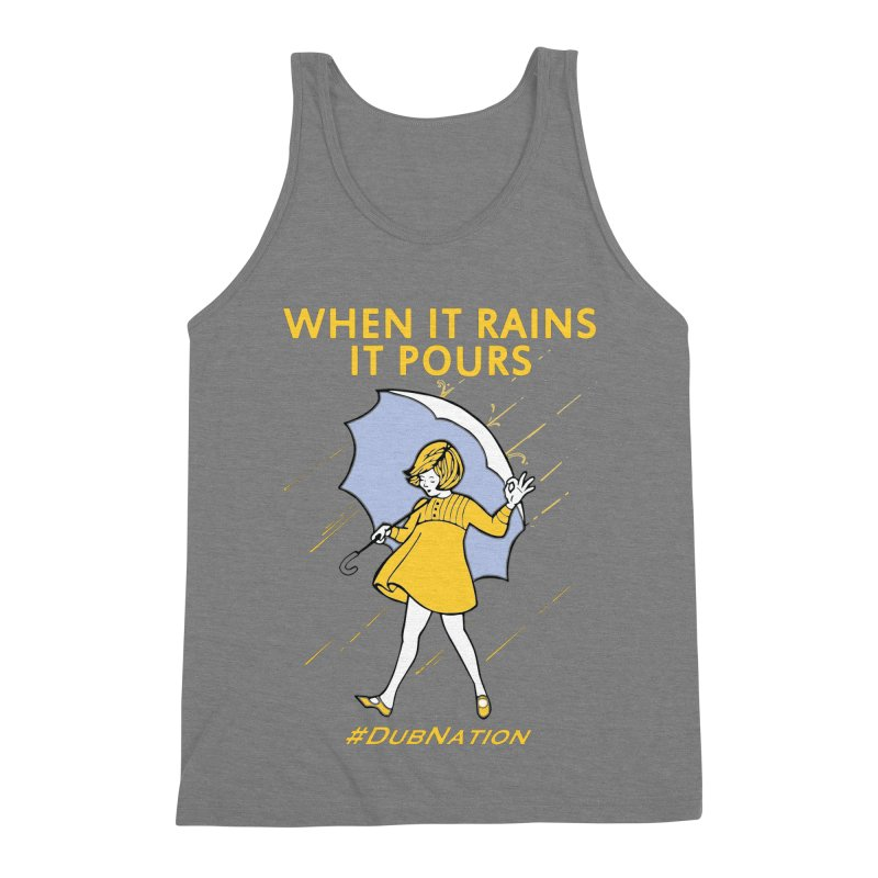 In the Bay When it Rains, it Pours Men's Triblend Tank by Mike Hampton's T-Shirt Shop