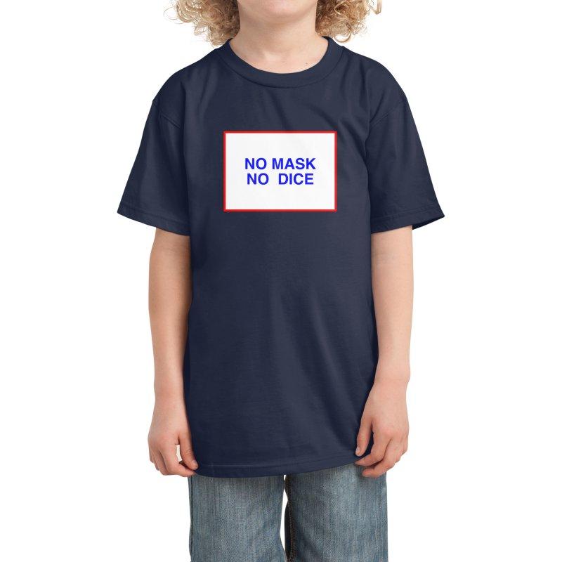 NO MASK. NO DICE. Kids T-Shirt by Miotsi's Artist Shop