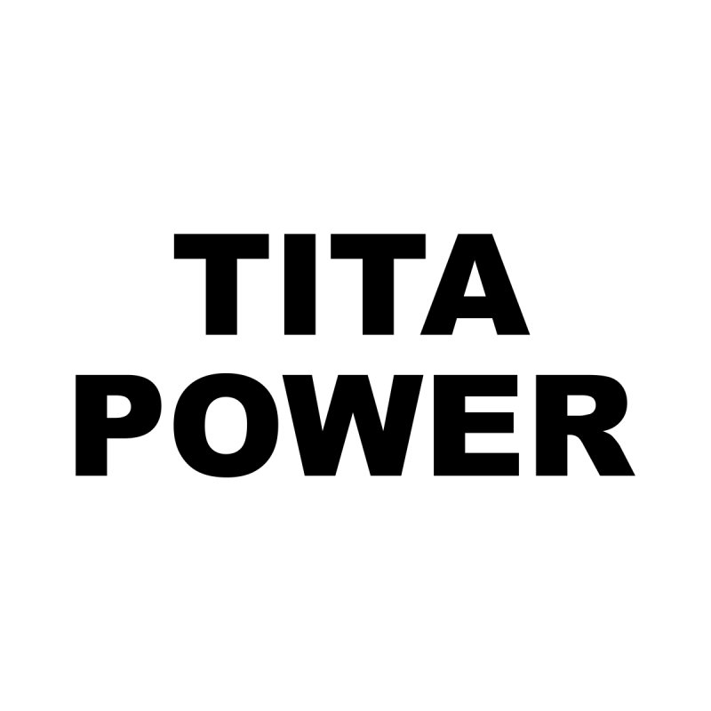 TITA POWER Women's T-Shirt by Miotsi's Artist Shop