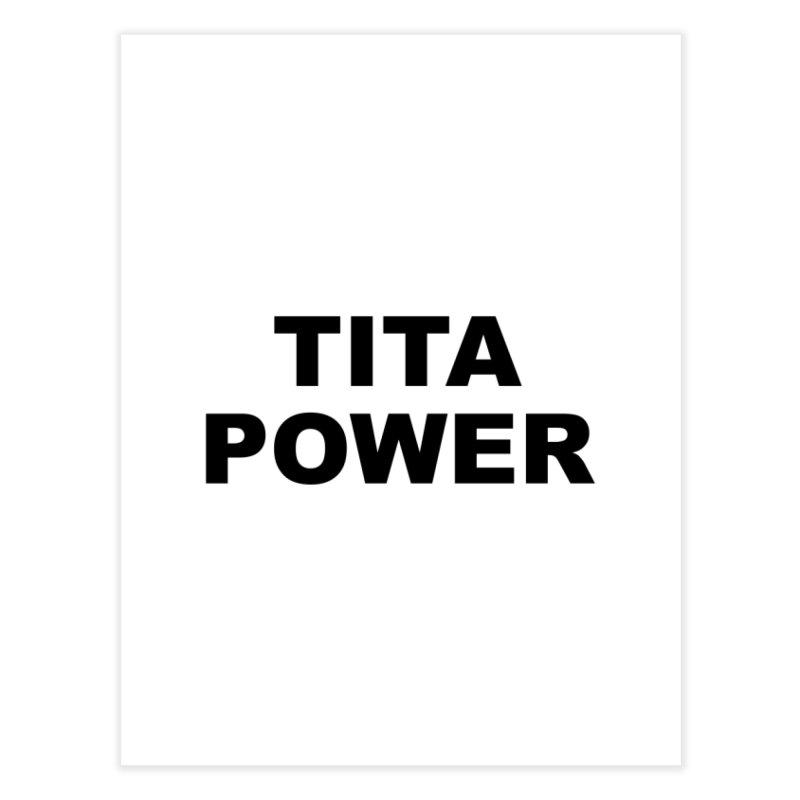 TITA POWER Home Fine Art Print by Miotsi's Artist Shop