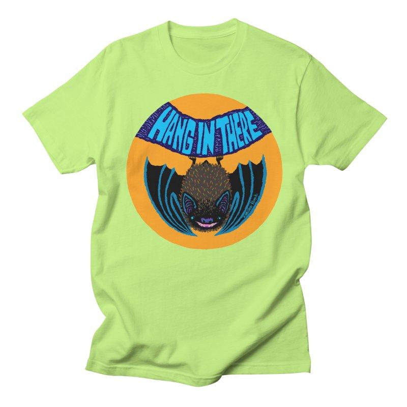Hang In There Women's Unisex T-Shirt by Mister Reusch's Artist Shop
