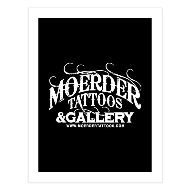 Moerder Tattoos & Gallery Shirt Home Fine Art Print by MoerderTattoosandGallery's Artist Shop