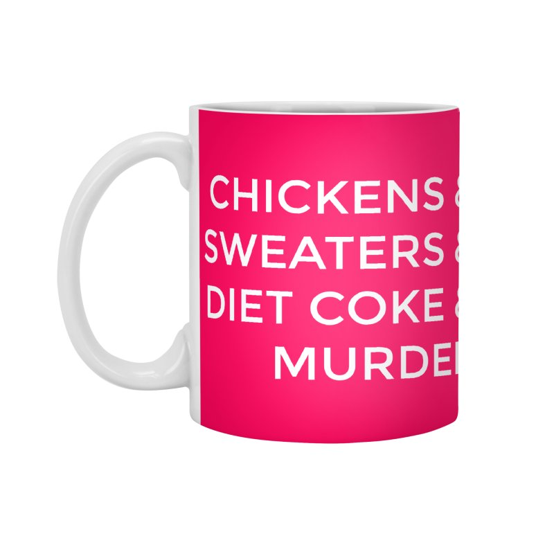 Chickens & Sweaters & Diet Coke & Murder Accessories Standard Mug by Moms And Murder Merch