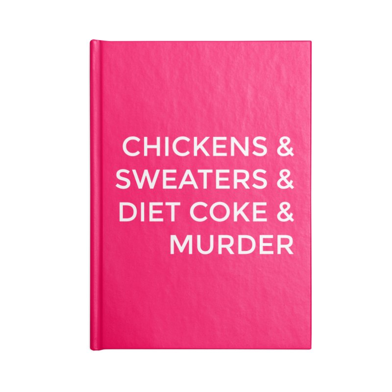 Chickens & Sweaters & Diet Coke & Murder Accessories Notebook by Moms And Murder Merch