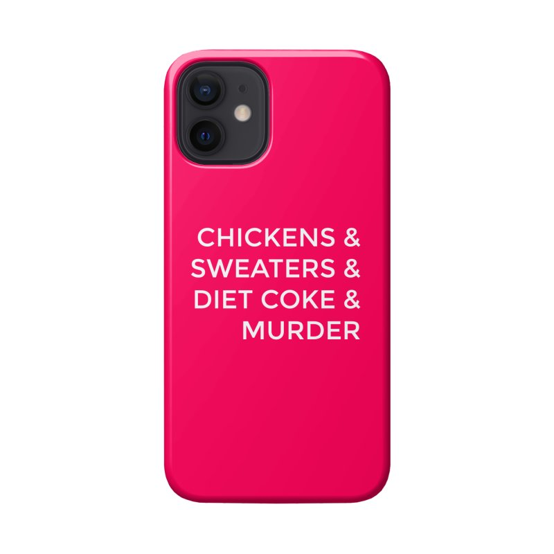 Chickens & Sweaters & Diet Coke & Murder Accessories Phone Case by Moms And Murder Merch