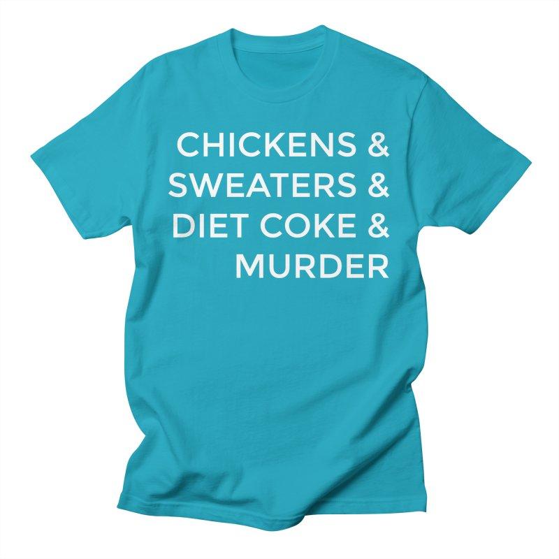 Chickens & Sweaters & Diet Coke & Murder Men's T-Shirt by Moms And Murder Merch