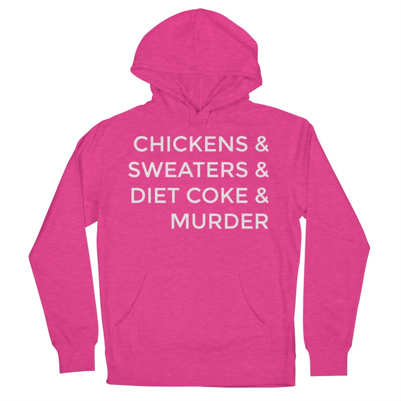 Chickens & Sweaters & Diet Coke & Murder Women's Pullover Hoody by Moms And Murder Merch