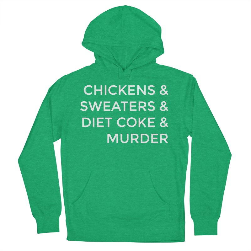 Chickens & Sweaters & Diet Coke & Murder Men's French Terry Pullover Hoody by Moms And Murder Merch