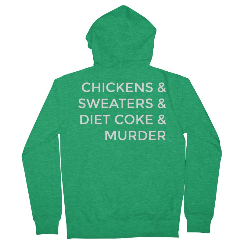 Chickens & Sweaters & Diet Coke & Murder Women's Zip-Up Hoody by Moms And Murder Merch