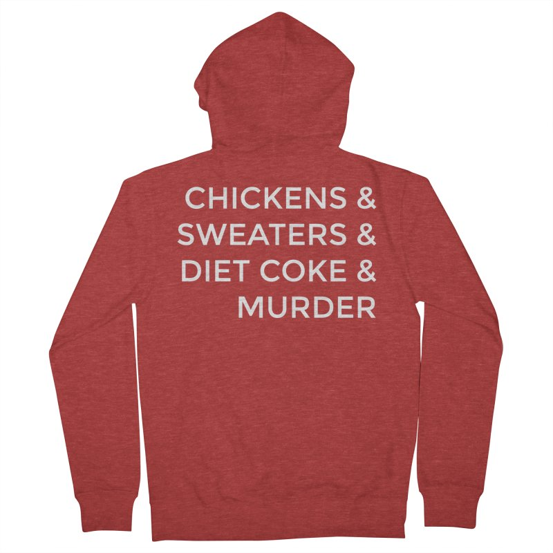 Chickens & Sweaters & Diet Coke & Murder Women's Zip-Up Hoody by Moms And Murder Merch