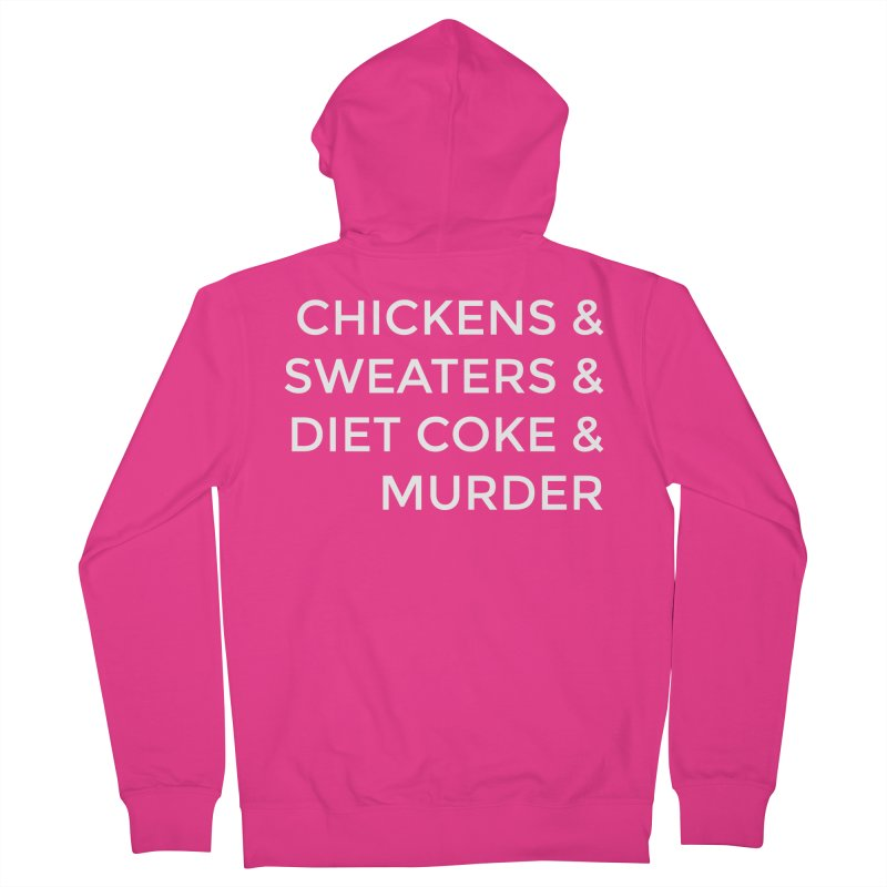Chickens & Sweaters & Diet Coke & Murder Men's French Terry Zip-Up Hoody by Moms And Murder Merch