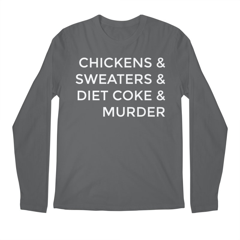 Chickens & Sweaters & Diet Coke & Murder Men's Longsleeve T-Shirt by Moms And Murder Merch