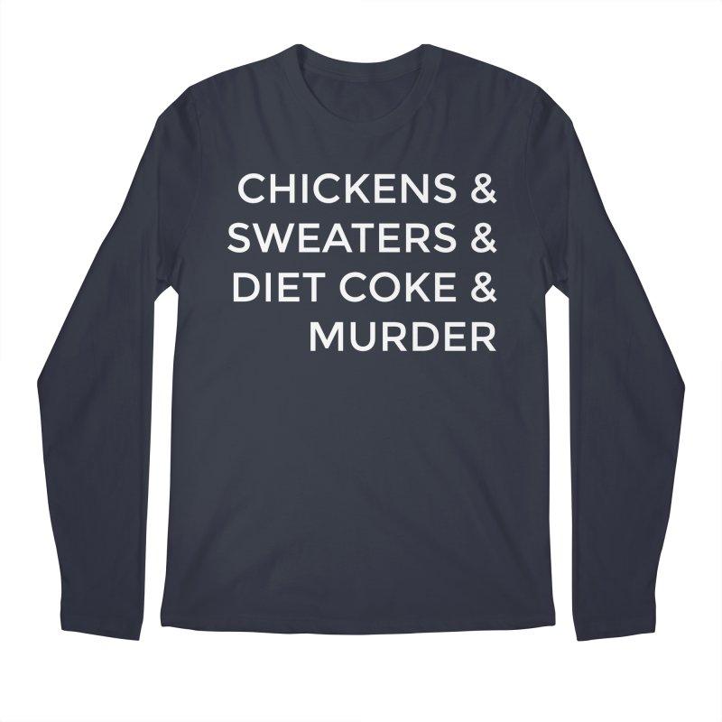 Chickens & Sweaters & Diet Coke & Murder Men's Regular Longsleeve T-Shirt by Moms And Murder Merch