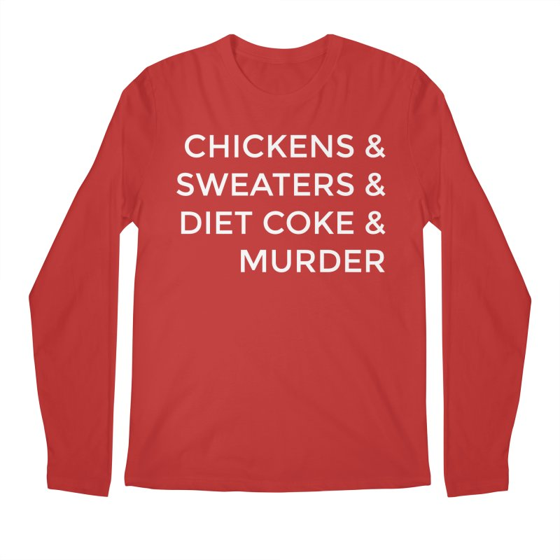 Chickens & Sweaters & Diet Coke & Murder Men's Regular Longsleeve T-Shirt by Moms And Murder Merch