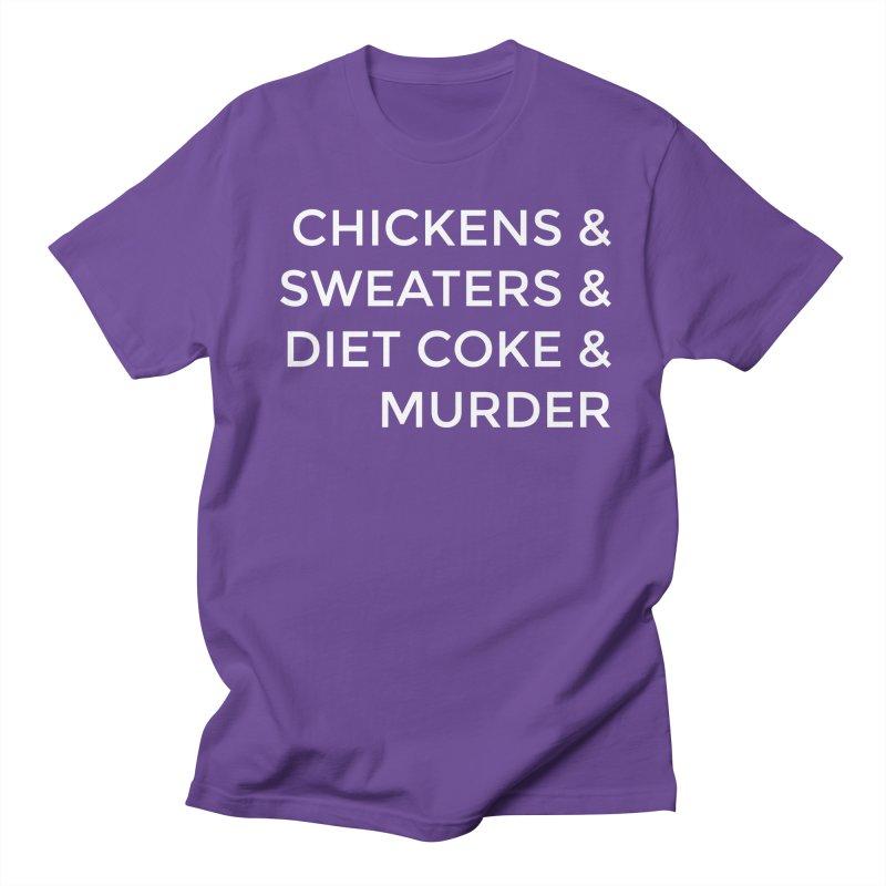 Chickens & Sweaters & Diet Coke & Murder Women's Unisex T-Shirt by Moms And Murder Merch