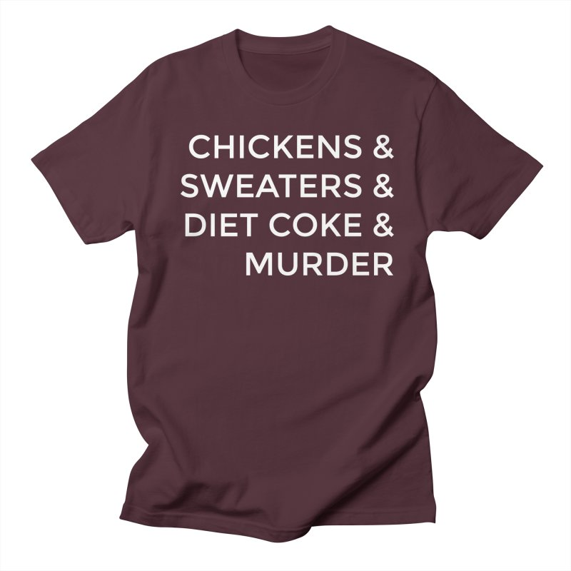 Chickens & Sweaters & Diet Coke & Murder Men's  by Moms And Murder Merch