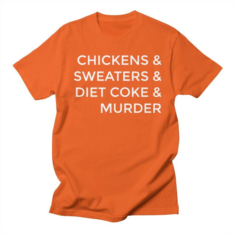 Chickens & Sweaters & Diet Coke & Murder Women's Regular Unisex T-Shirt by Moms And Murder Merch