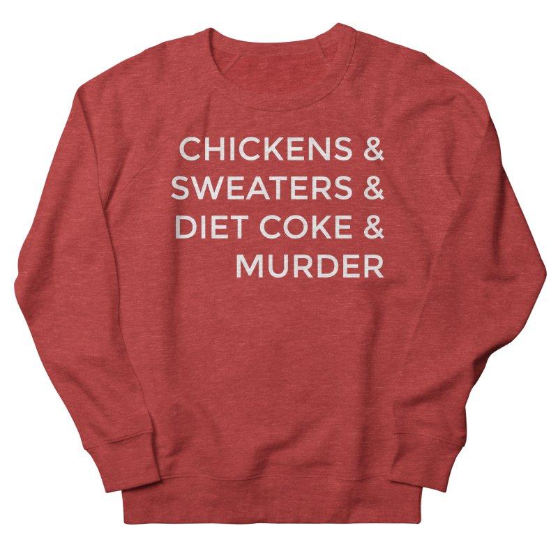 Chickens & Sweaters & Diet Coke & Murder Women's Sweatshirt by Moms And Murder Merch