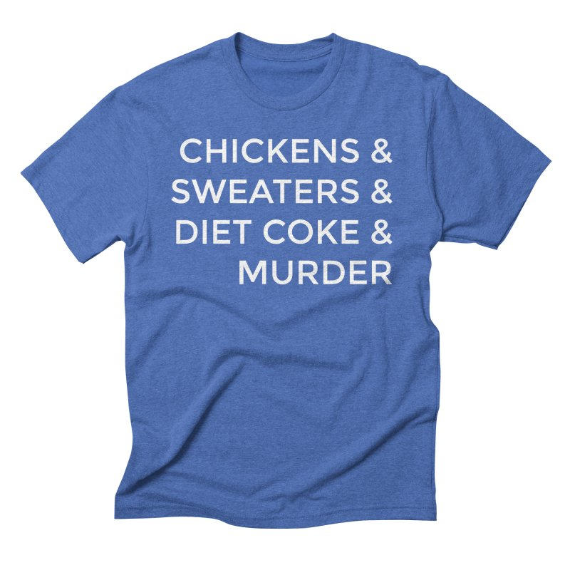 Chickens & Sweaters & Diet Coke & Murder Men's Triblend T-Shirt by Moms And Murder Merch