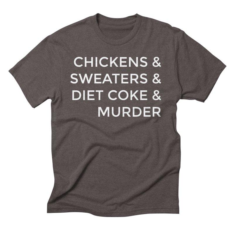 Chickens & Sweaters & Diet Coke & Murder Men's Triblend T-Shirt by Moms And Murder Merch