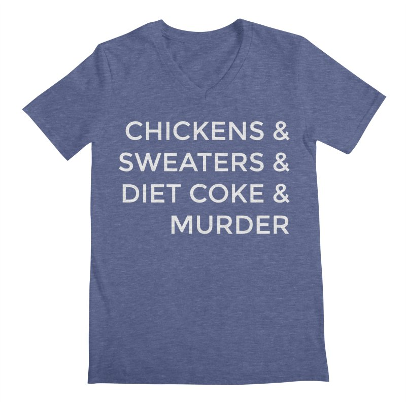 Chickens & Sweaters & Diet Coke & Murder Men's Regular V-Neck by Moms And Murder Merch