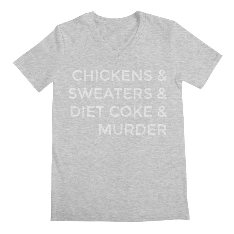 Chickens & Sweaters & Diet Coke & Murder Men's Regular V-Neck by Moms And Murder Merch