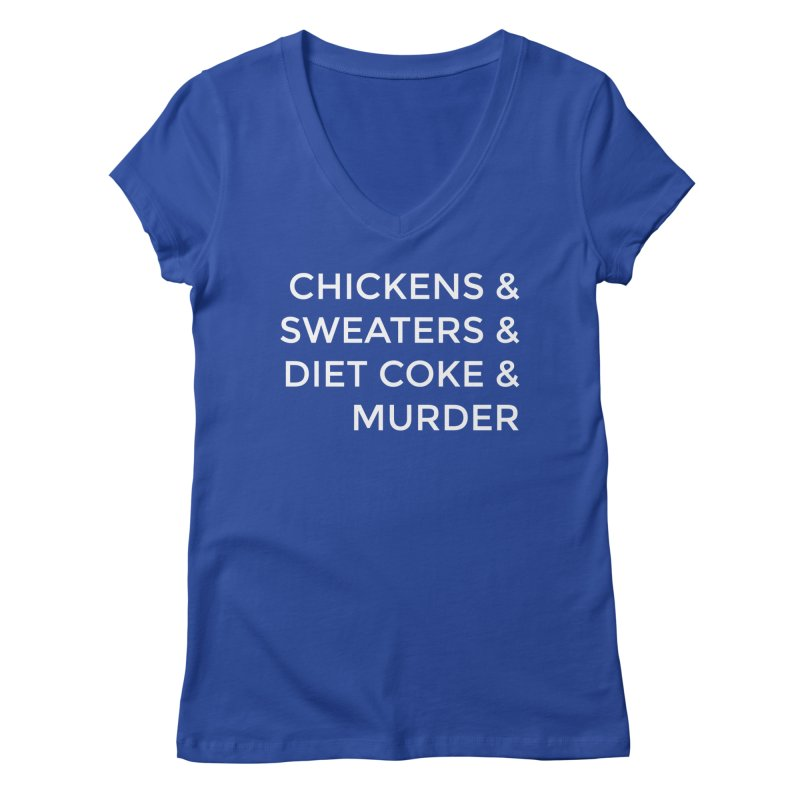 Chickens & Sweaters & Diet Coke & Murder Women's V-Neck by Moms And Murder Merch