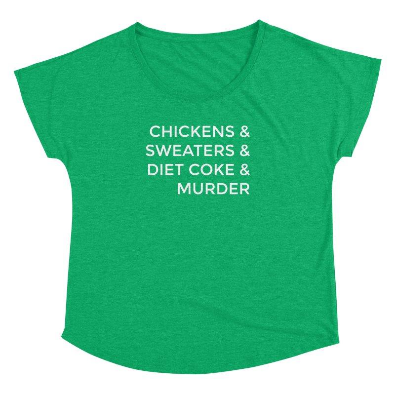 Chickens & Sweaters & Diet Coke & Murder Women's Dolman Scoop Neck by Moms And Murder Merch