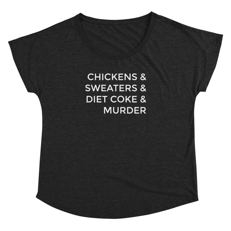 Chickens & Sweaters & Diet Coke & Murder Women's Dolman by Moms And Murder Merch