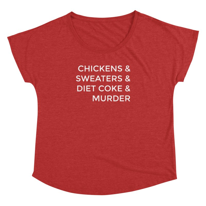 Chickens & Sweaters & Diet Coke & Murder Women's Dolman Scoop Neck by Moms And Murder Merch