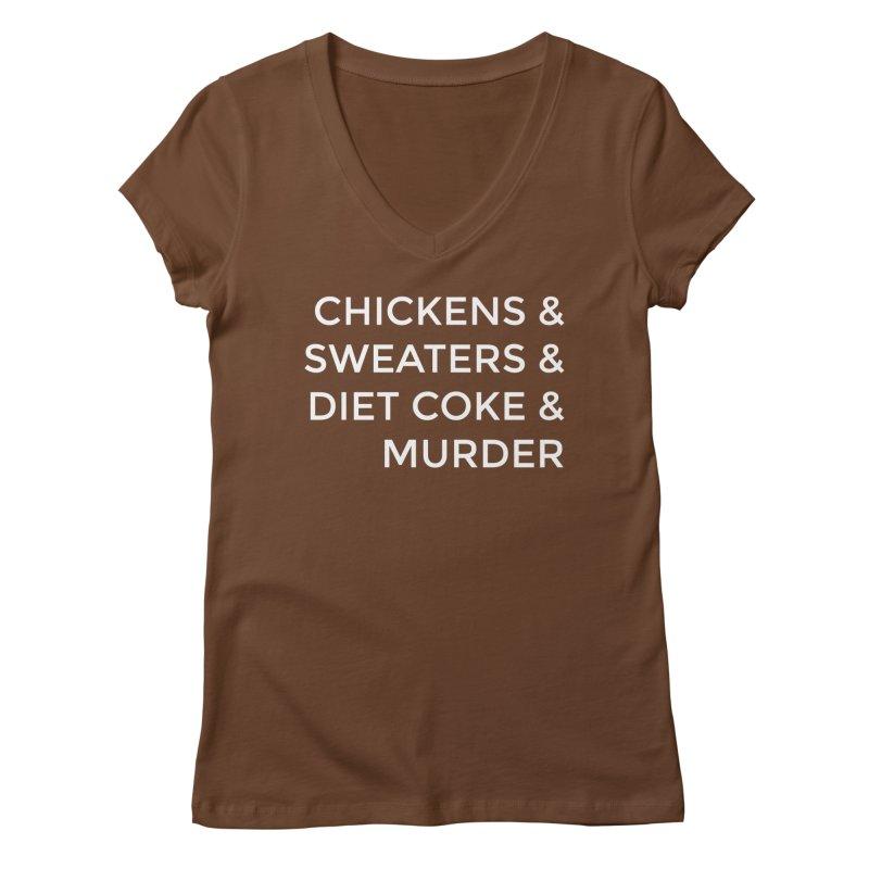 Chickens & Sweaters & Diet Coke & Murder Women's V-Neck by Moms And Murder Merch